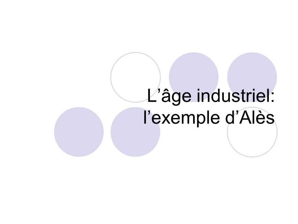 L'âge industriel: l'exemple d'Alès
