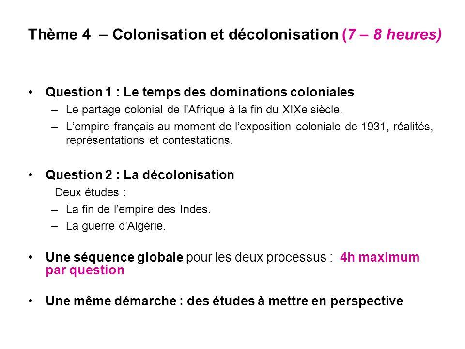 Thème 4 – Colonisation et décolonisation (7 – 8 heures)