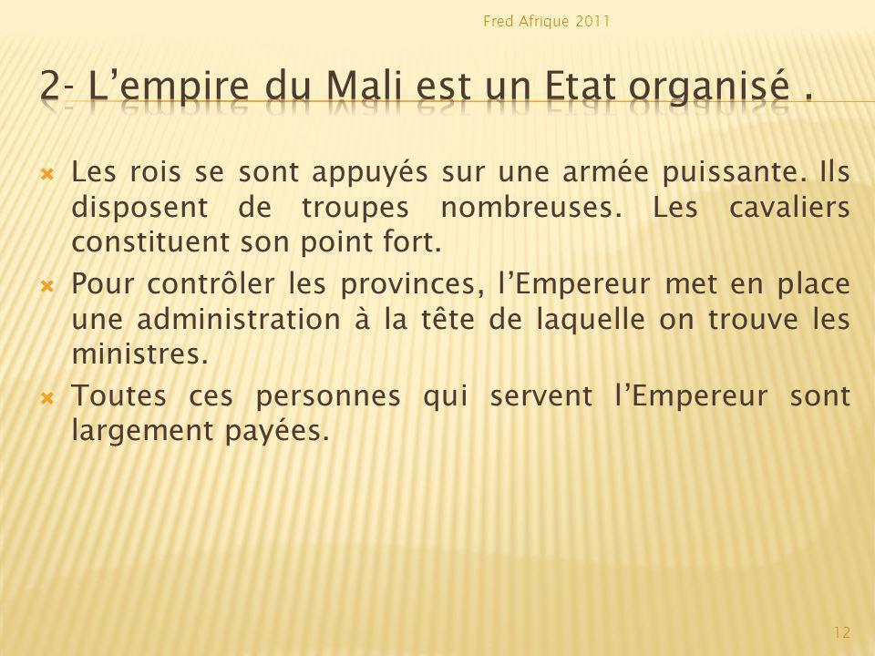 2- L'empire du Mali est un Etat organisé .
