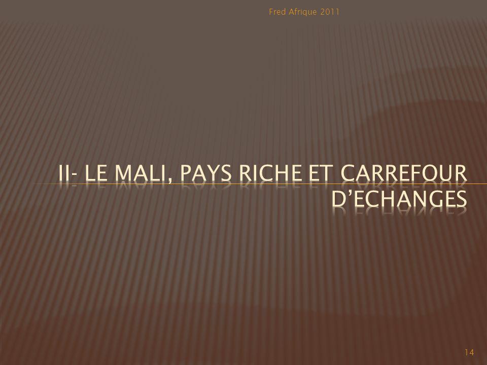 II- Le Mali, pays riche et carrefour d'echanges