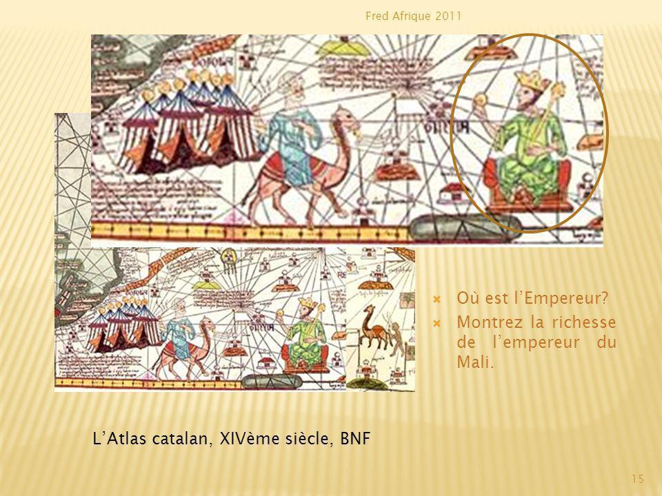 Montrez la richesse de l'empereur du Mali.