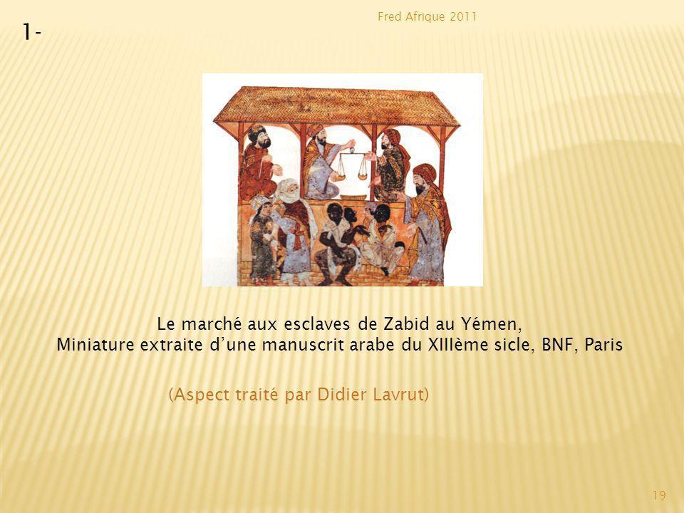 1- Le marché aux esclaves de Zabid au Yémen,