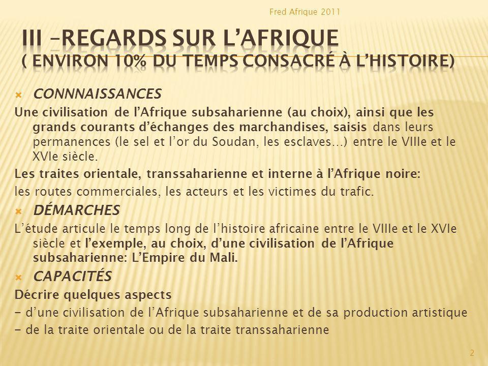 Fred Afrique 2011 III –REGARDS SUR L'AFRIQUE ( environ 10% du temps consacré à l'histoire) CONNNAISSANCES.
