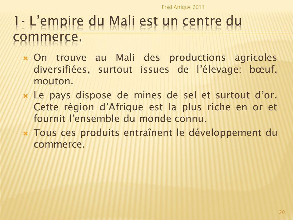 1- L'empire du Mali est un centre du commerce.
