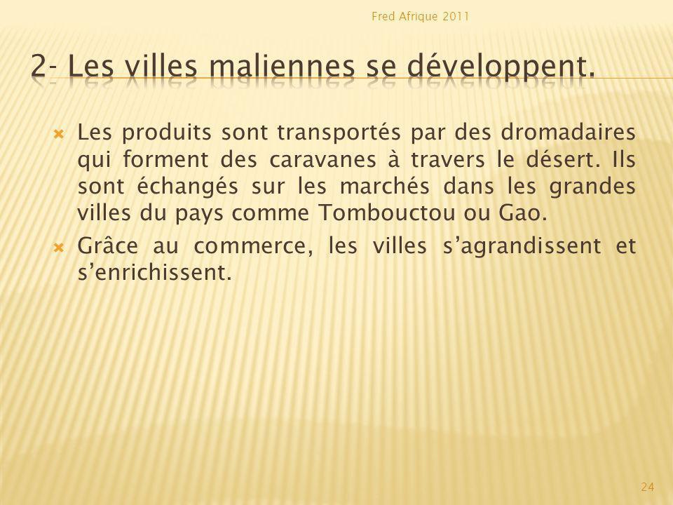 2- Les villes maliennes se développent.