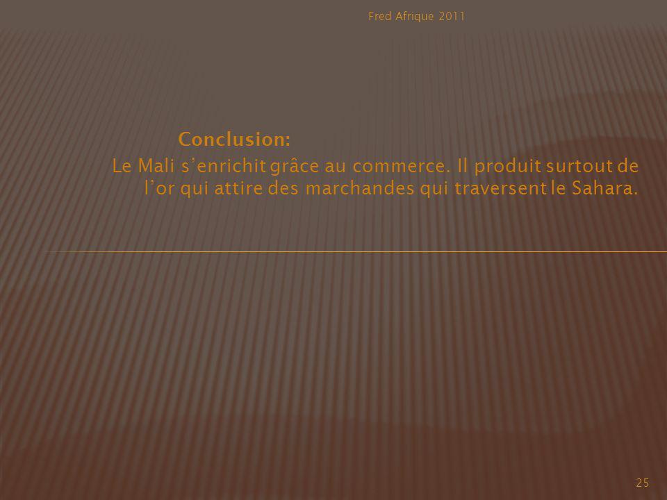Fred Afrique 2011 Conclusion: Le Mali s'enrichit grâce au commerce.