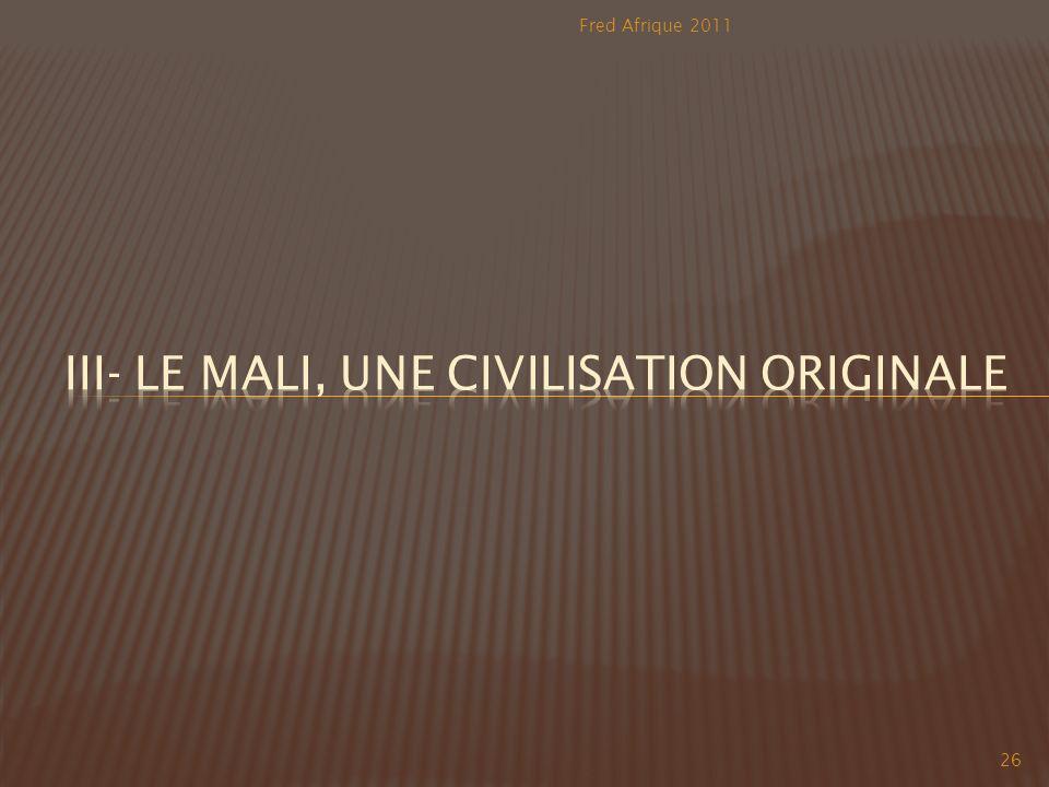 III- Le Mali, une civilisation originale
