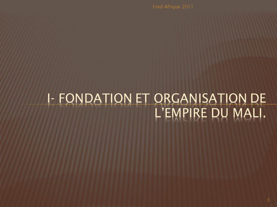I- Fondation et organisation de l'empire du mali.