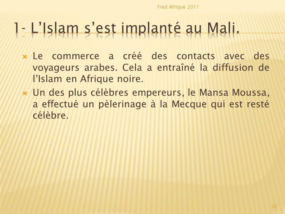 1- L'Islam s'est implanté au Mali.