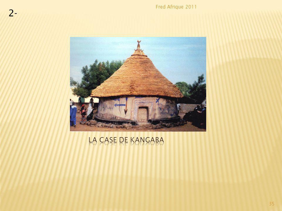 2- La case de Kangaba Fred Afrique 2011