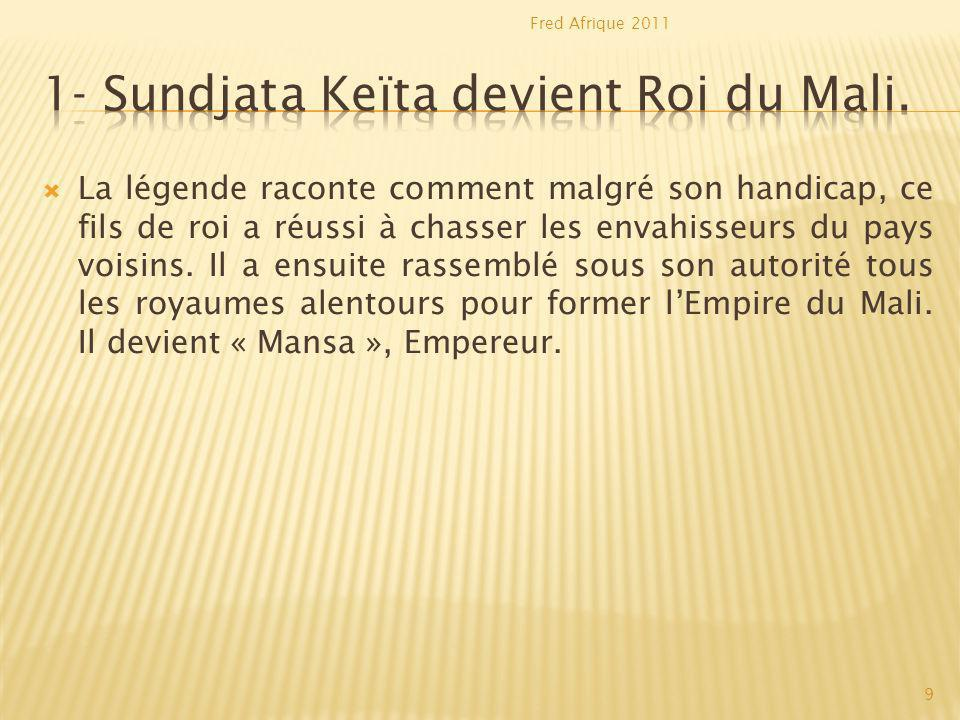 1- Sundjata Keïta devient Roi du Mali.