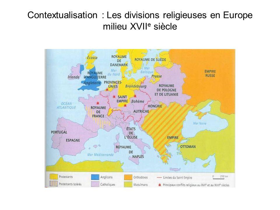 Contextualisation : Les divisions religieuses en Europe milieu XVIIe siècle
