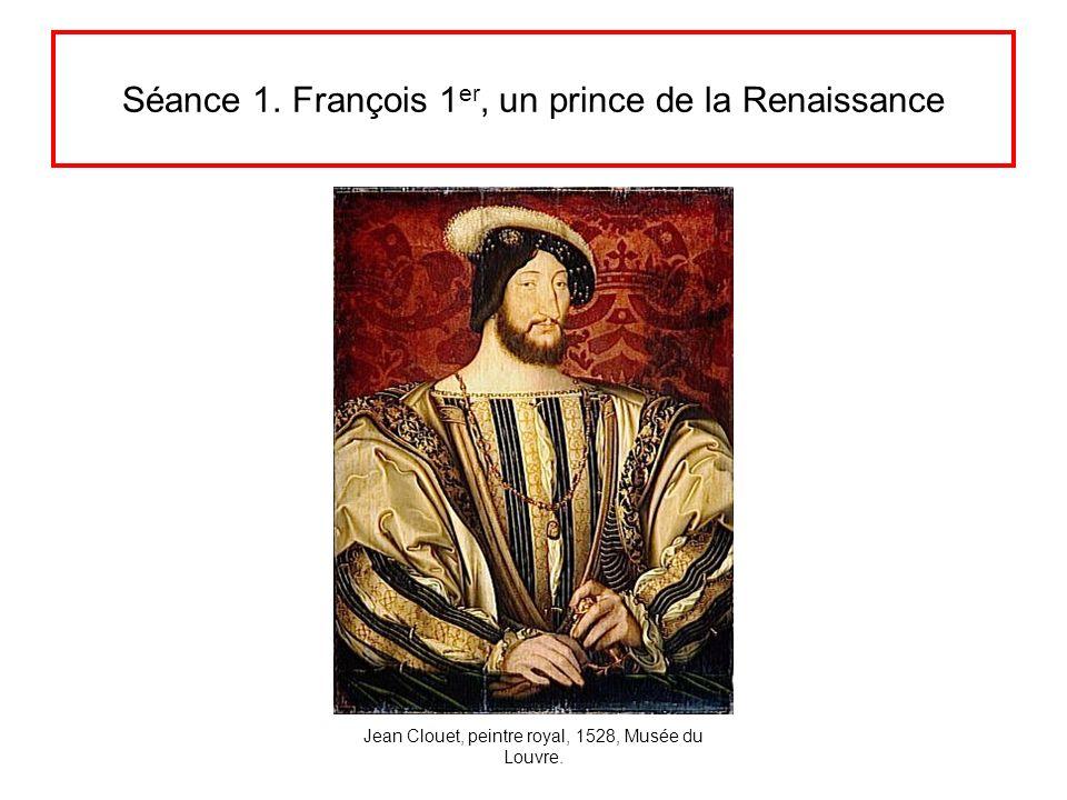 Séance 1. François 1er, un prince de la Renaissance