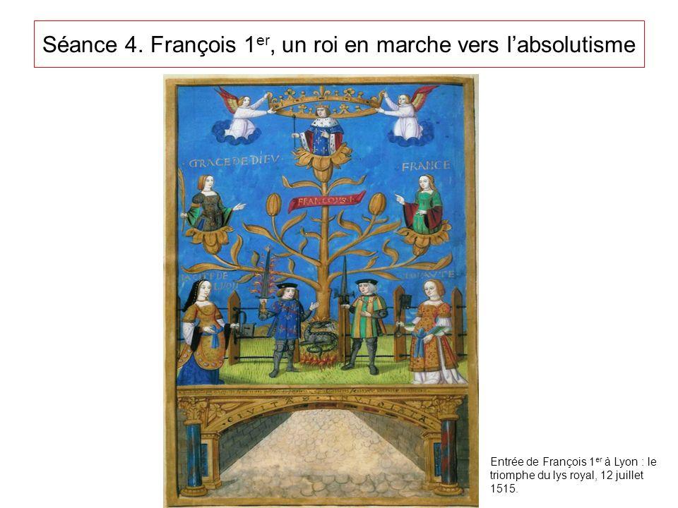 Séance 4. François 1er, un roi en marche vers l'absolutisme