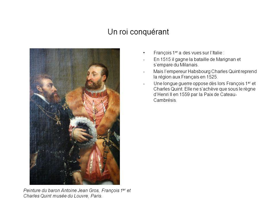 Un roi conquérant François 1er a des vues sur l'Italie :