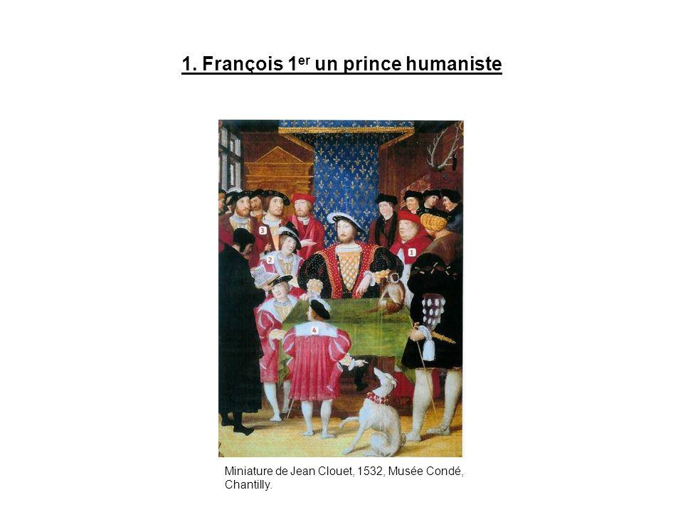 1. François 1er un prince humaniste
