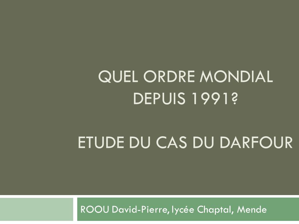 Quel ordre mondial depuis 1991 Etude du cas du Darfour