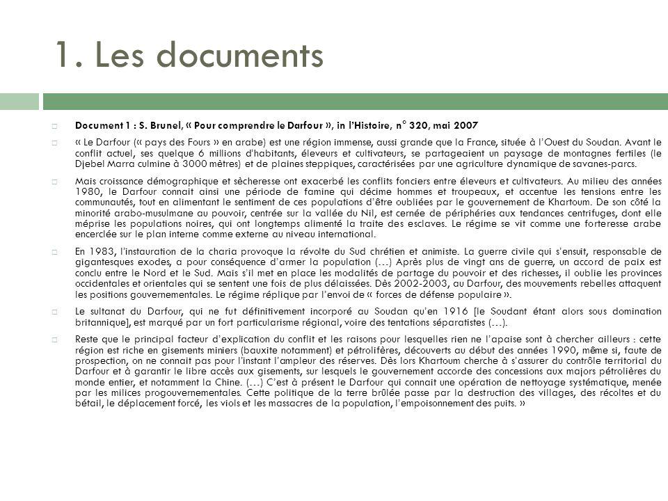 1. Les documents Document 1 : S. Brunel, « Pour comprendre le Darfour », in l'Histoire, n° 320, mai 2007.