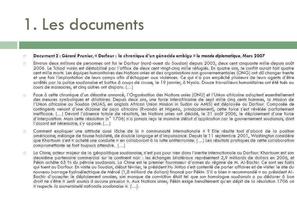 1. Les documents Document 2 : Gérard Prunier, « Darfour : la chronique d'un génocide ambigu » le monde diplomatique, Mars 2007.