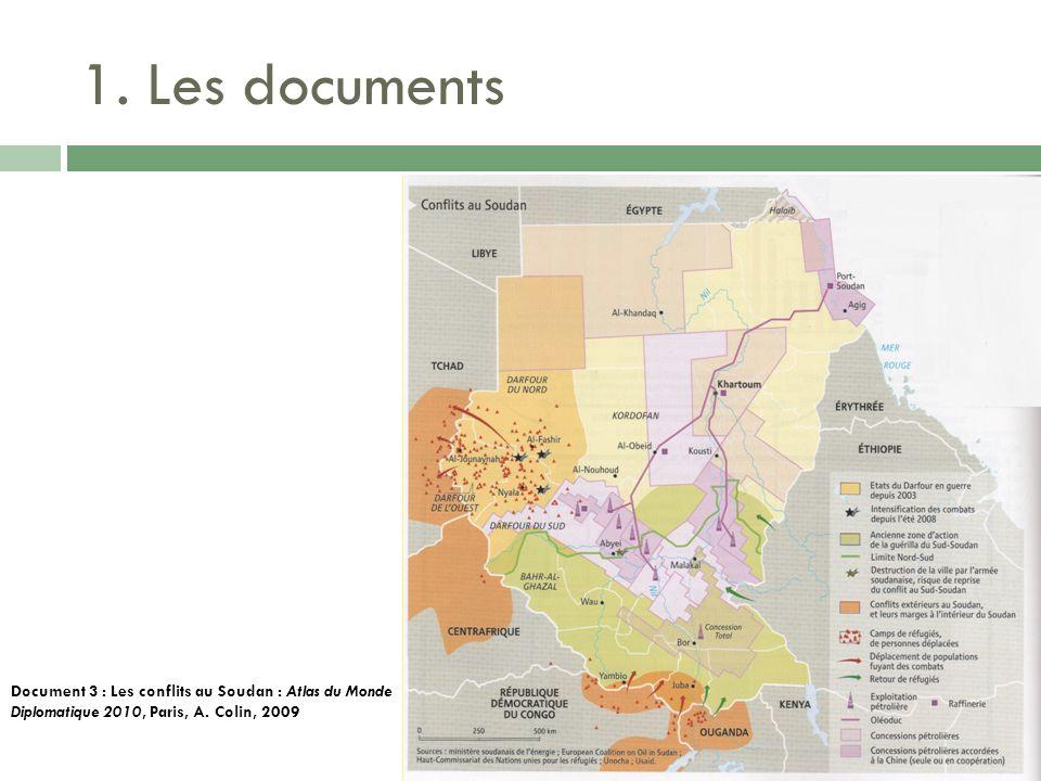 1. Les documents Document 3 : Les conflits au Soudan : Atlas du Monde Diplomatique 2010, Paris, A.