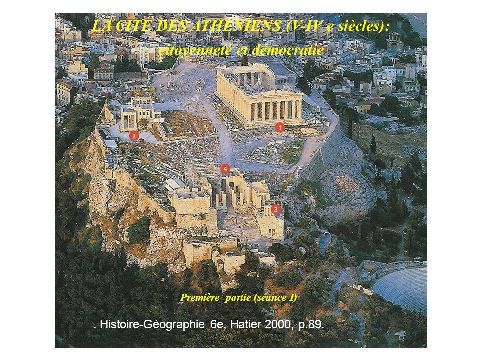 LA CITE DES ATHENIENS (V-IV e siècles): citoyenneté et démocratie