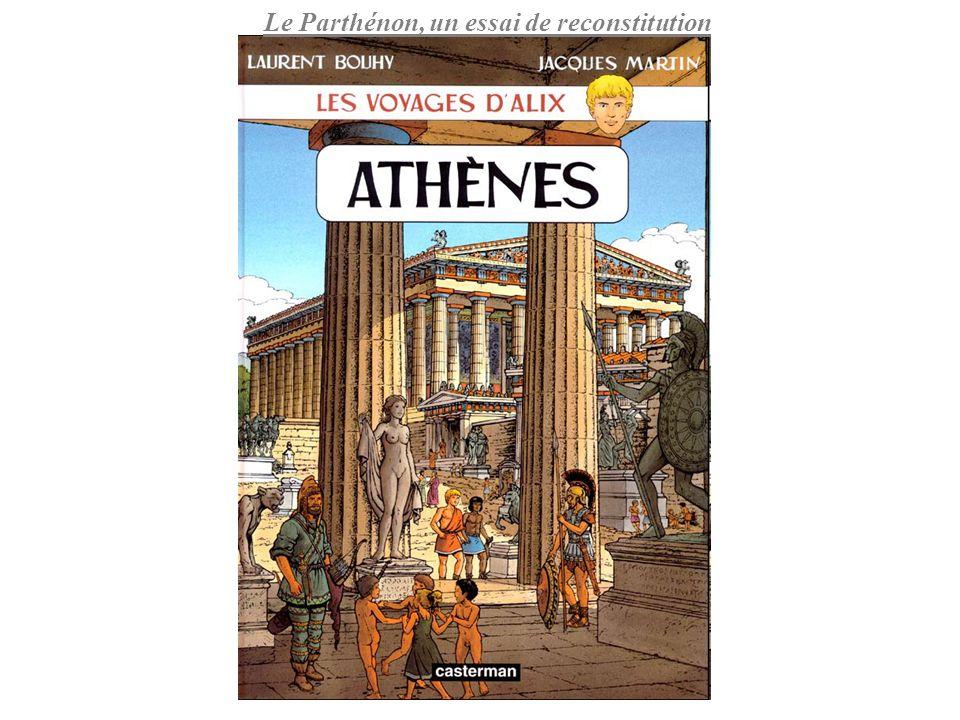 Le Parthénon, un essai de reconstitution