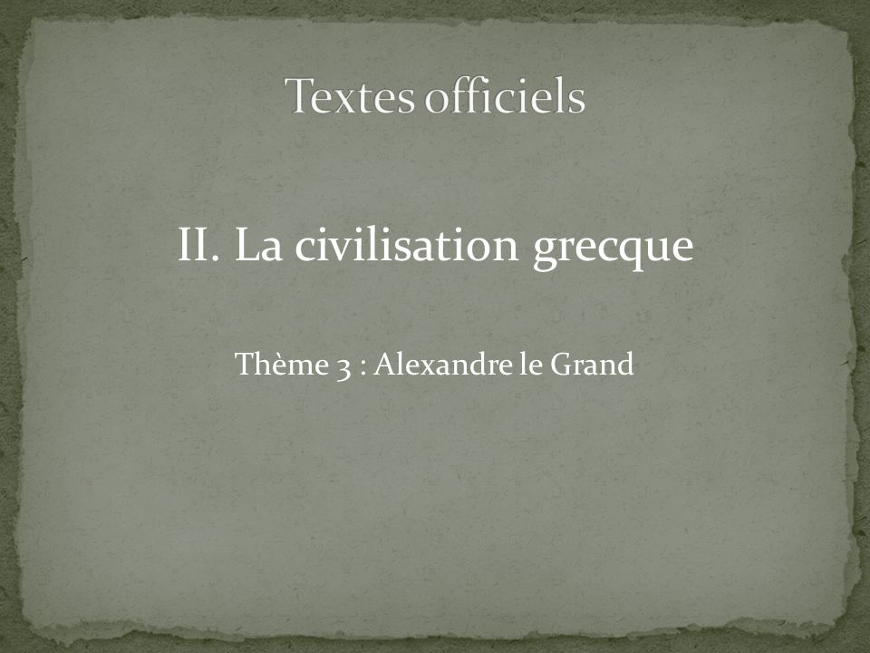 Textes officiels II. La civilisation grecque