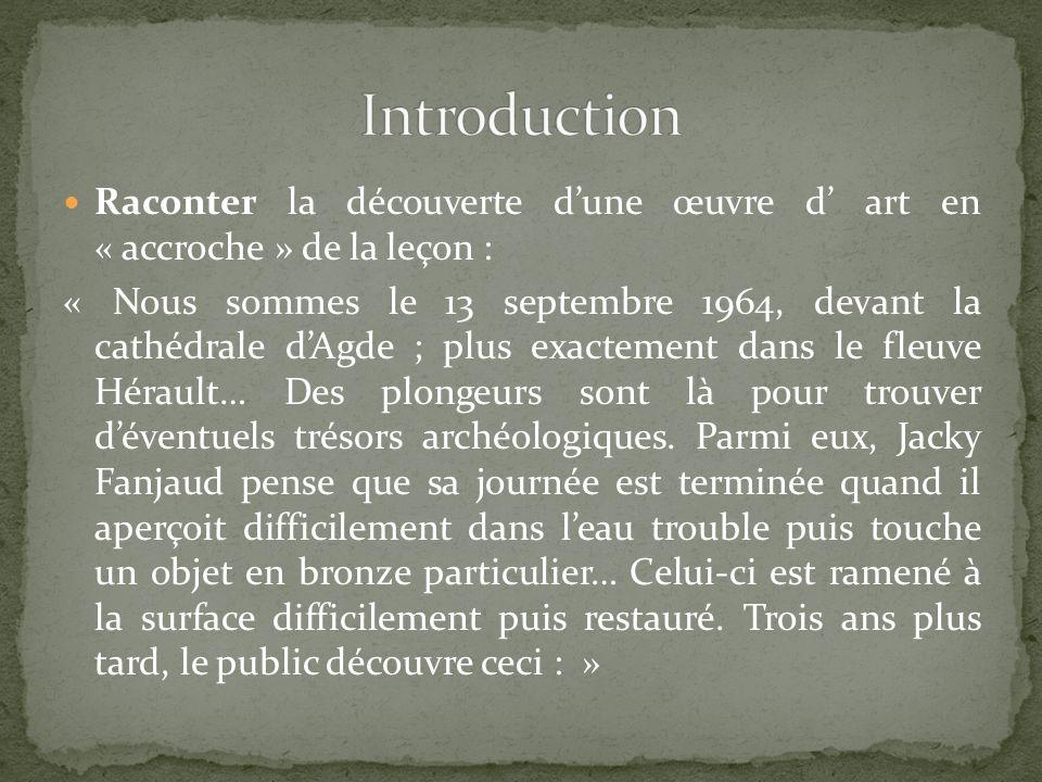 Introduction Raconter la découverte d'une œuvre d' art en « accroche » de la leçon :