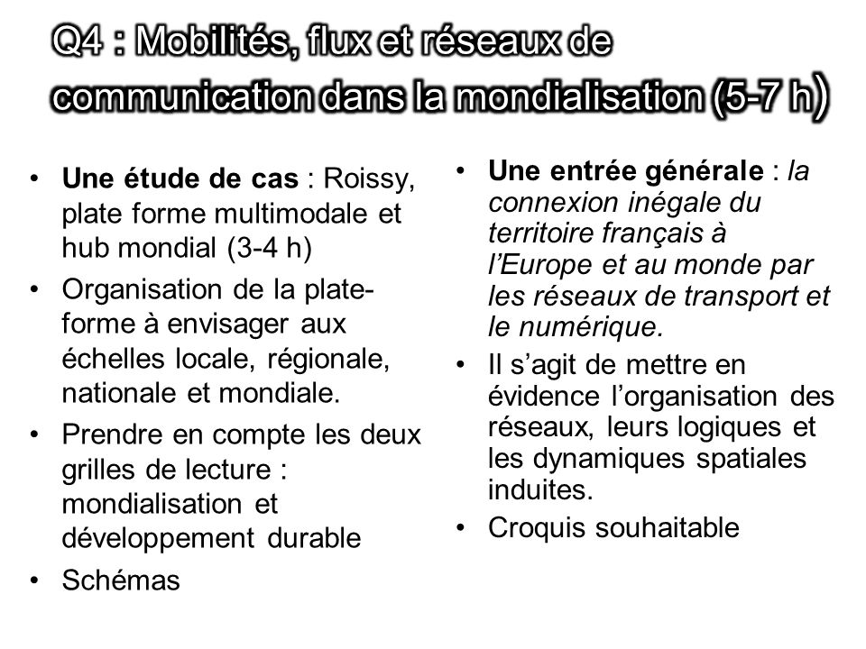 Q4 : Mobilités, flux et réseaux de communication dans la mondialisation (5-7 h)