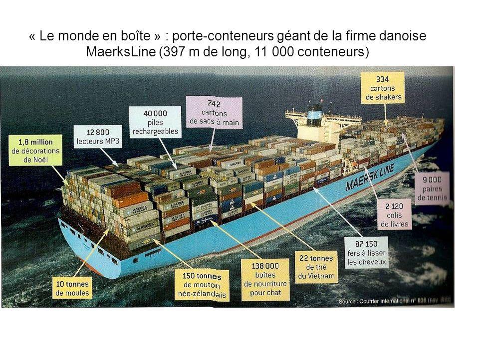 « Le monde en boîte » : porte-conteneurs géant de la firme danoise MaerksLine (397 m de long, 11 000 conteneurs)