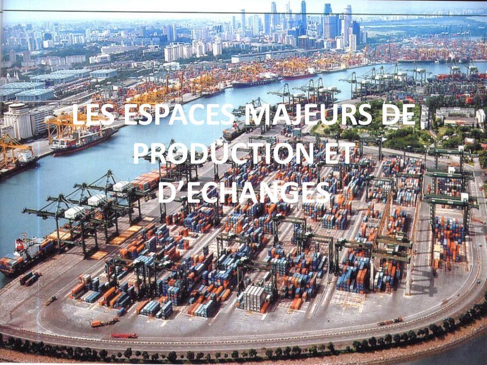 LES ESPACES MAJEURS DE PRODUCTION ET D'ECHANGES