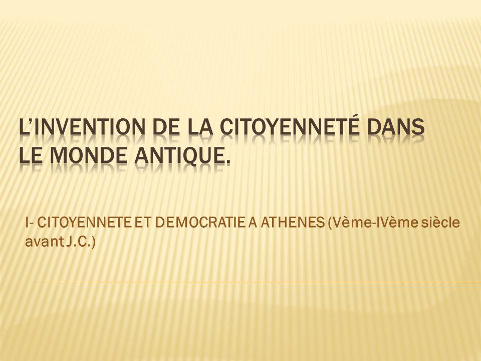 L'invention de la citoyenneté dans le monde antique.
