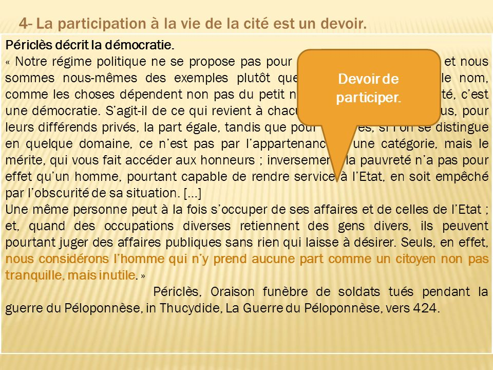 4- La participation à la vie de la cité est un devoir.