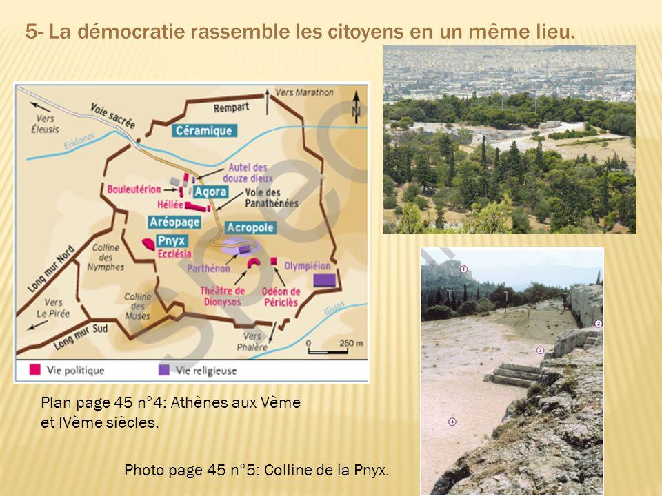 5- La démocratie rassemble les citoyens en un même lieu.