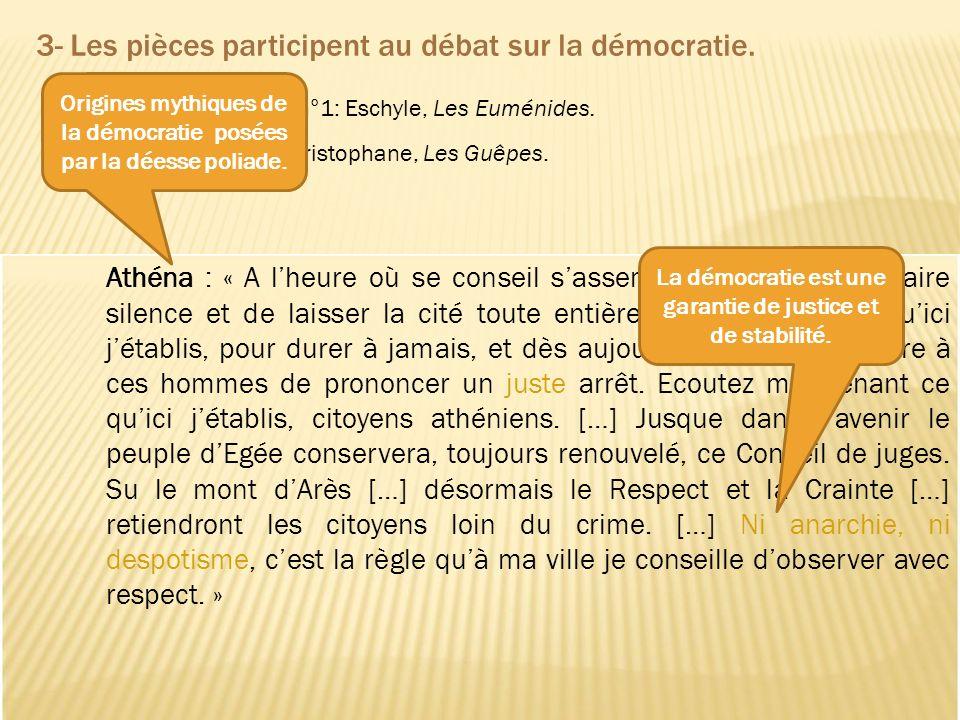 3- Les pièces participent au débat sur la démocratie.