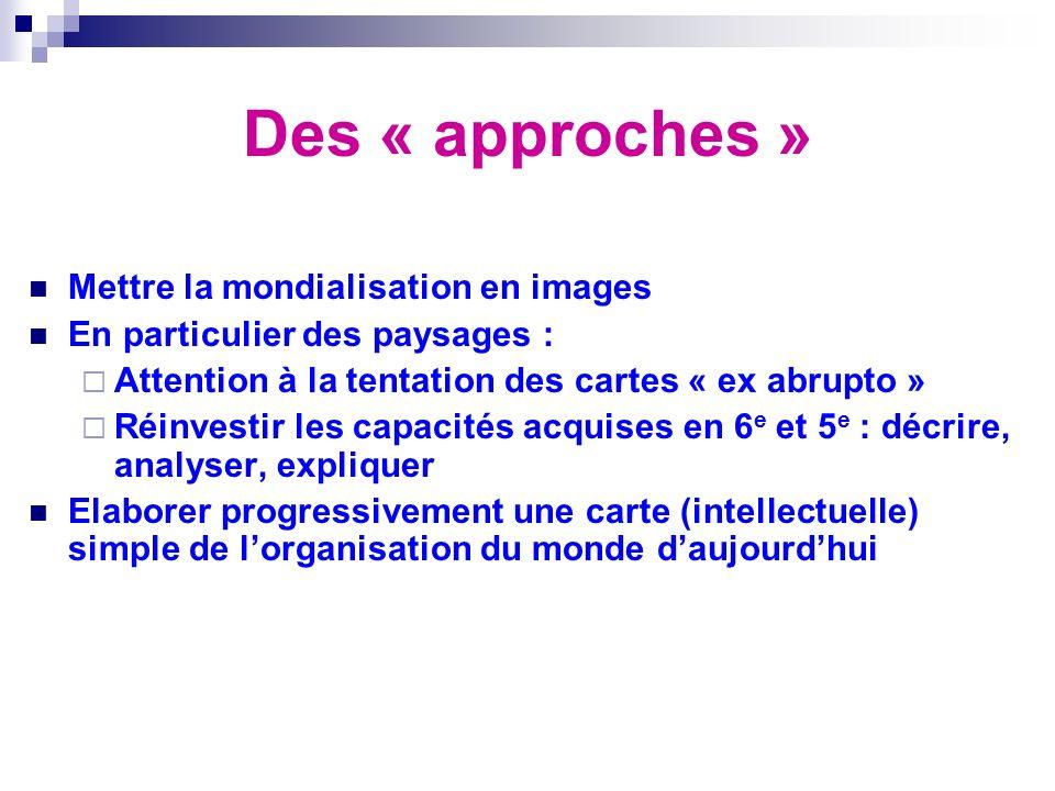 Des « approches » Mettre la mondialisation en images