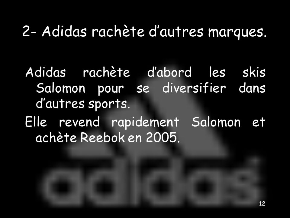 2- Adidas rachète d'autres marques.