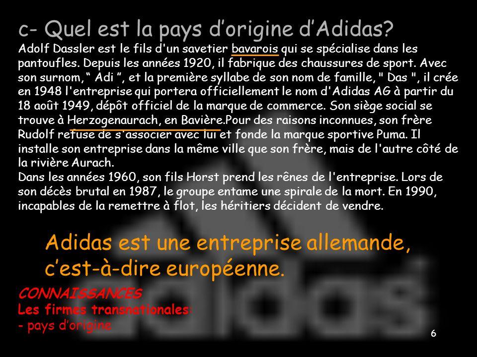 c- Quel est la pays d'origine d'Adidas