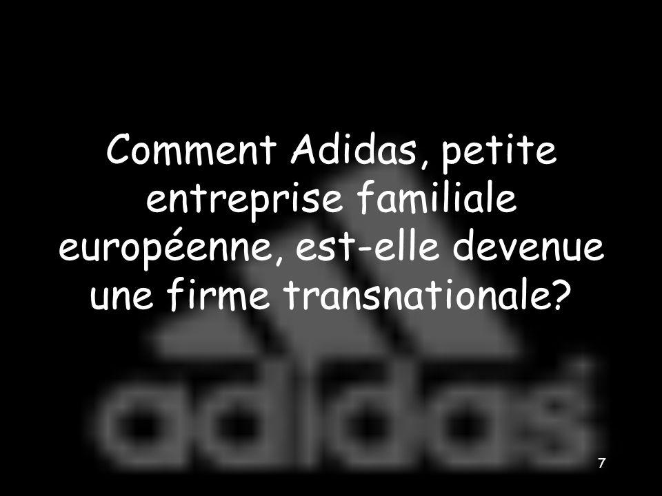 Comment Adidas, petite entreprise familiale européenne, est-elle devenue une firme transnationale