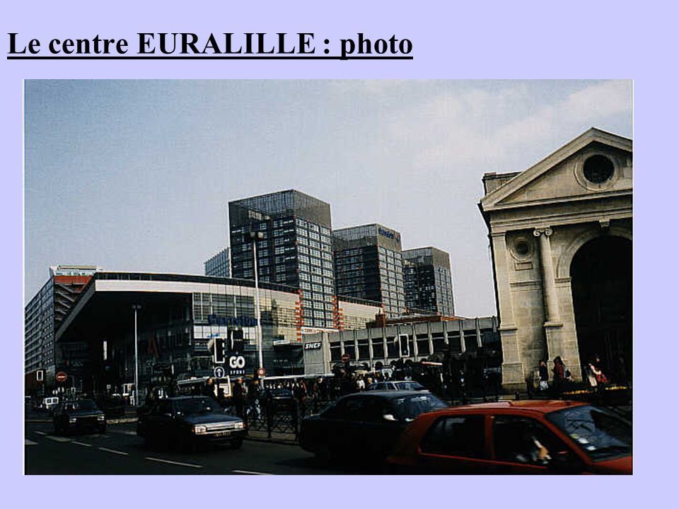 Le centre EURALILLE : photo