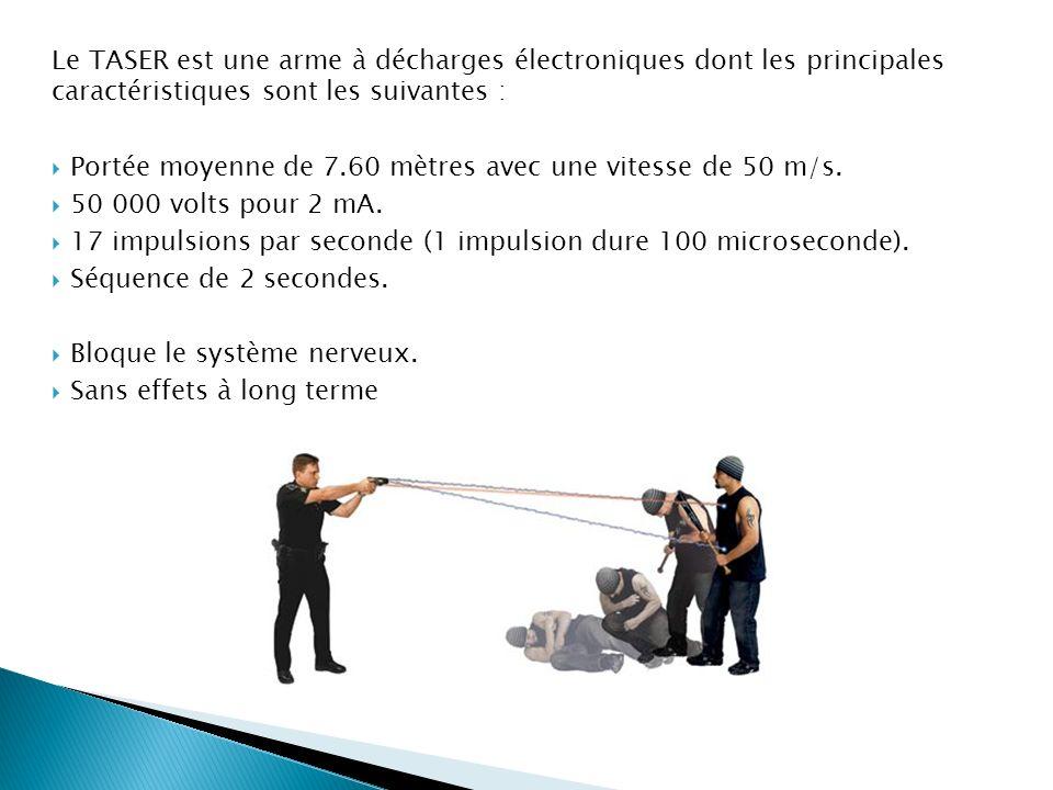 Le TASER est une arme à décharges électroniques dont les principales caractéristiques sont les suivantes :