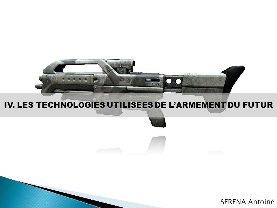 IV. LES TECHNOLOGIES UTILISEES DE L'ARMEMENT DU FUTUR