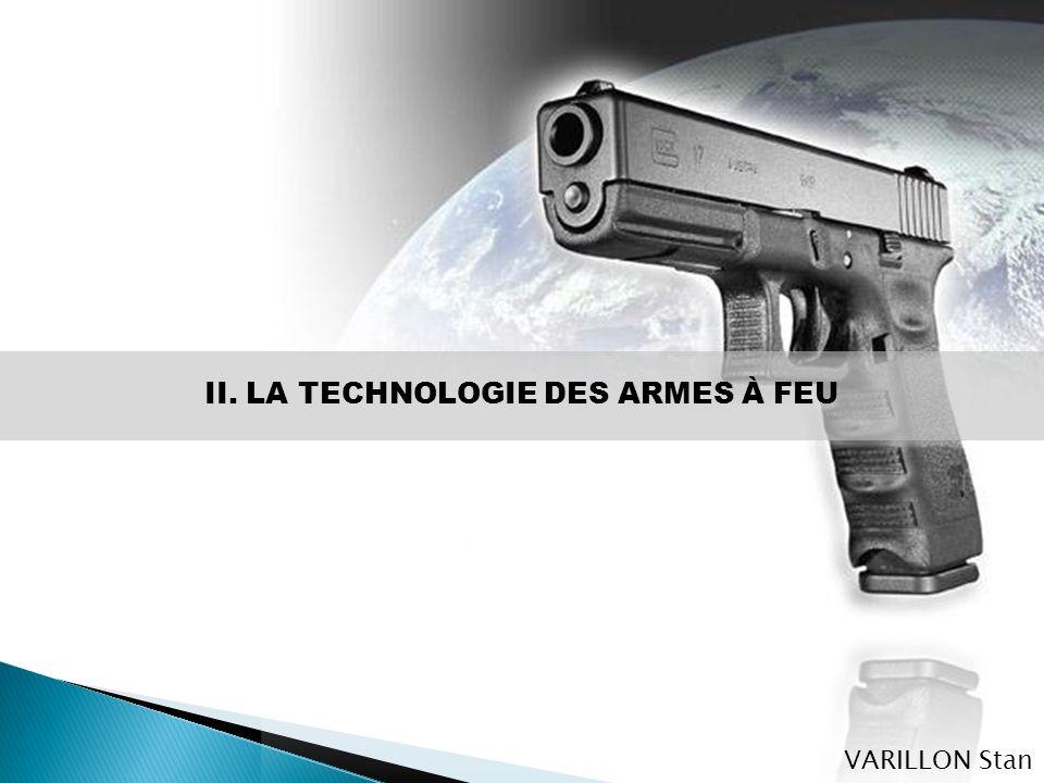 II. LA TECHNOLOGIE DES ARMES À FEU