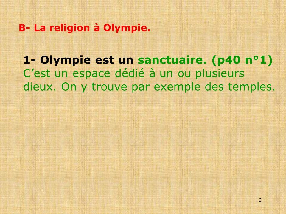 1- Olympie est un sanctuaire. (p40 n°1)