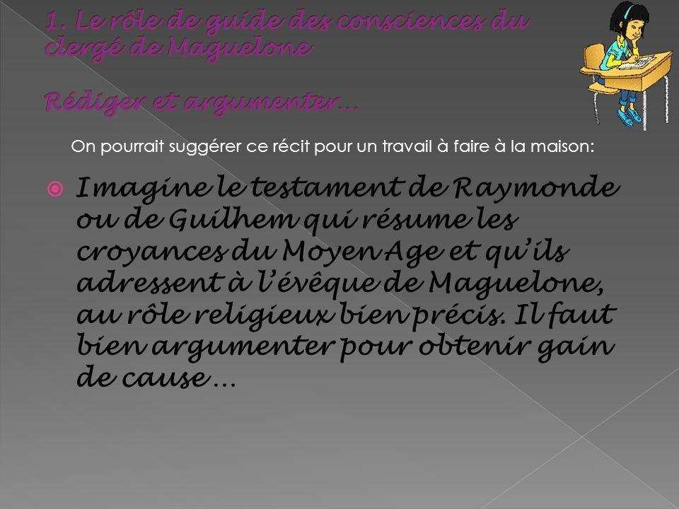 1. Le rôle de guide des consciences du clergé de Maguelone Rédiger et argumenter…