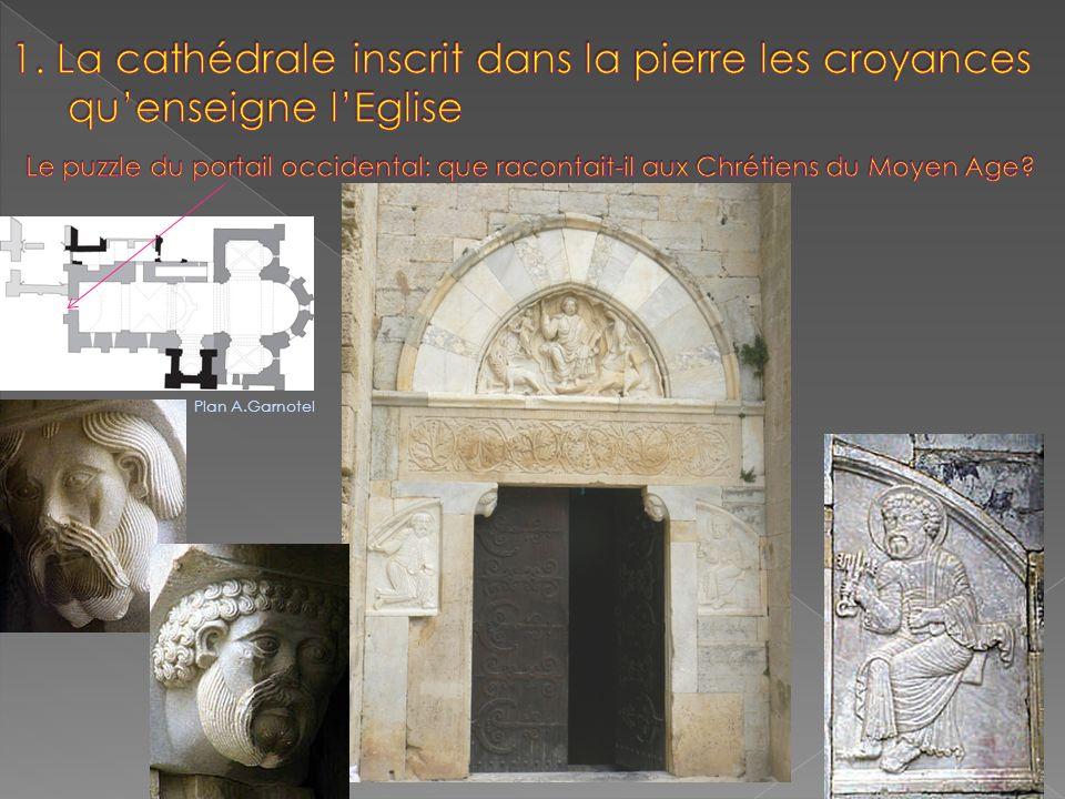 1. La cathédrale inscrit dans la pierre les croyances qu'enseigne l'Eglise