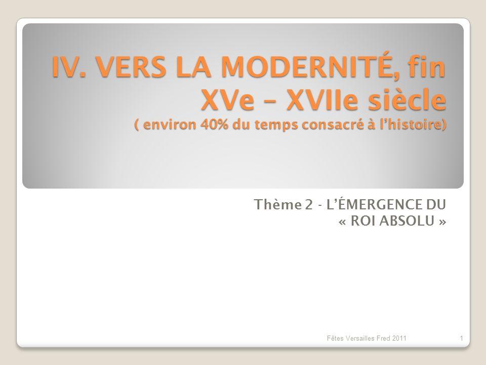 Thème 2 - L'ÉMERGENCE DU « ROI ABSOLU »