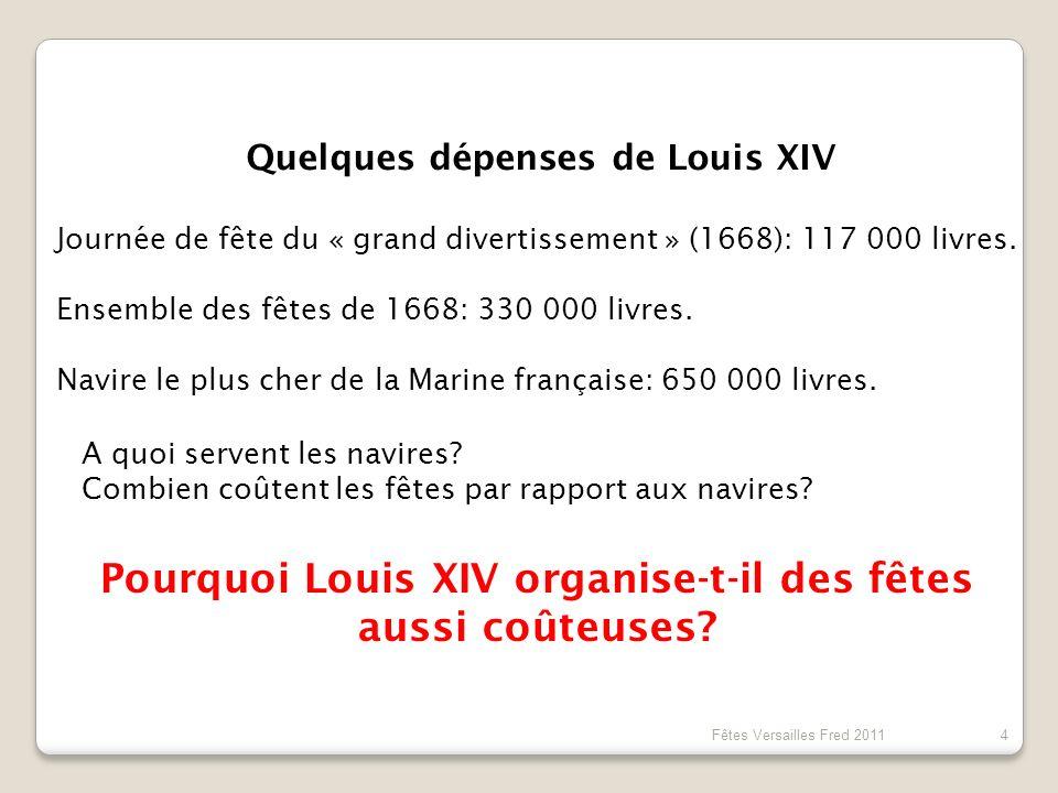 Pourquoi Louis XIV organise-t-il des fêtes aussi coûteuses