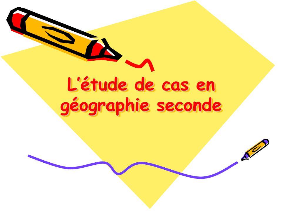 L'étude de cas en géographie seconde