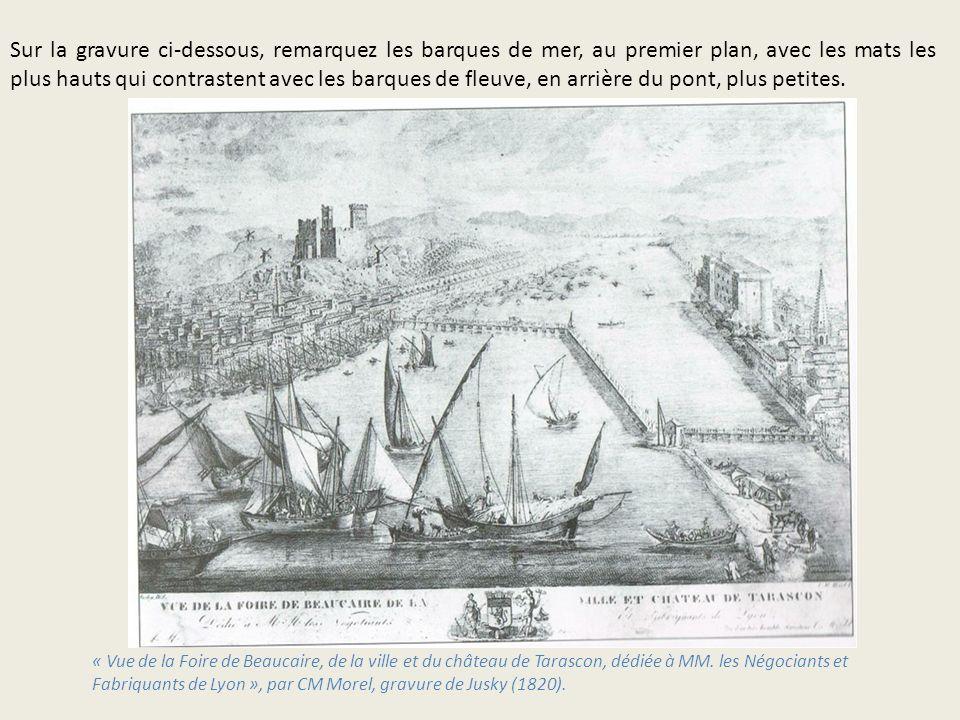 Sur la gravure ci-dessous, remarquez les barques de mer, au premier plan, avec les mats les plus hauts qui contrastent avec les barques de fleuve, en arrière du pont, plus petites.